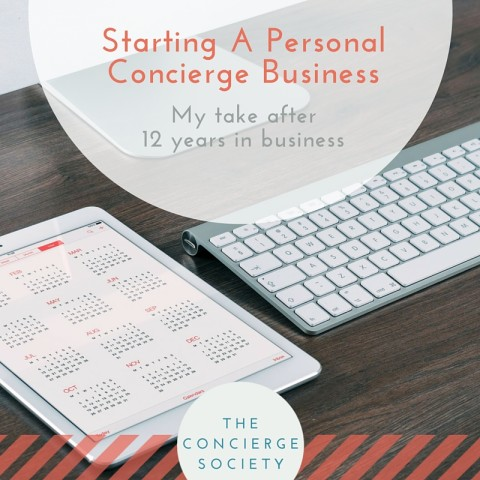 Starting A Personal Concierge Business – My Take After 12 Years In Business