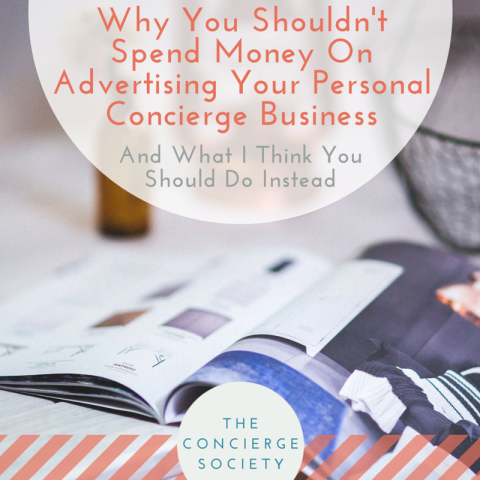 Why You Shouldn't Spend Money On Advertising Your Personal Concierge Business