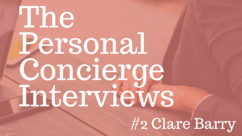 Clare Barry – The Personal Concierge Interviews #2