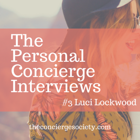 Luci Lockwood – The Personal Concierge Interviews #3